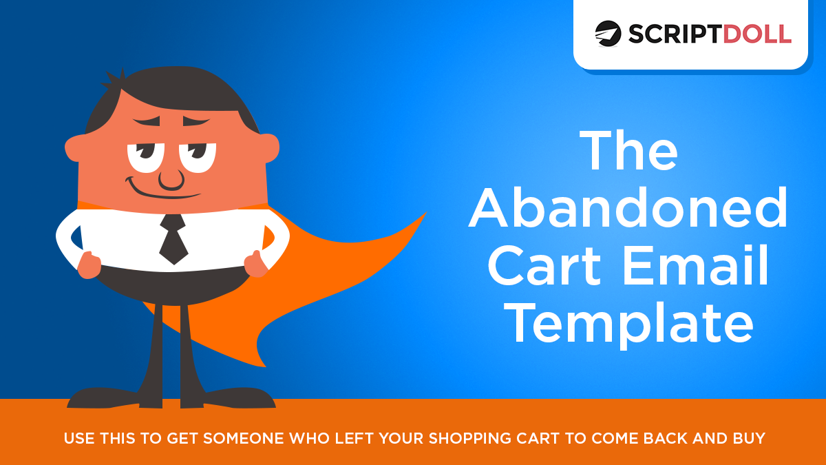 The Abandoned Cart Email Template Scriptdoll