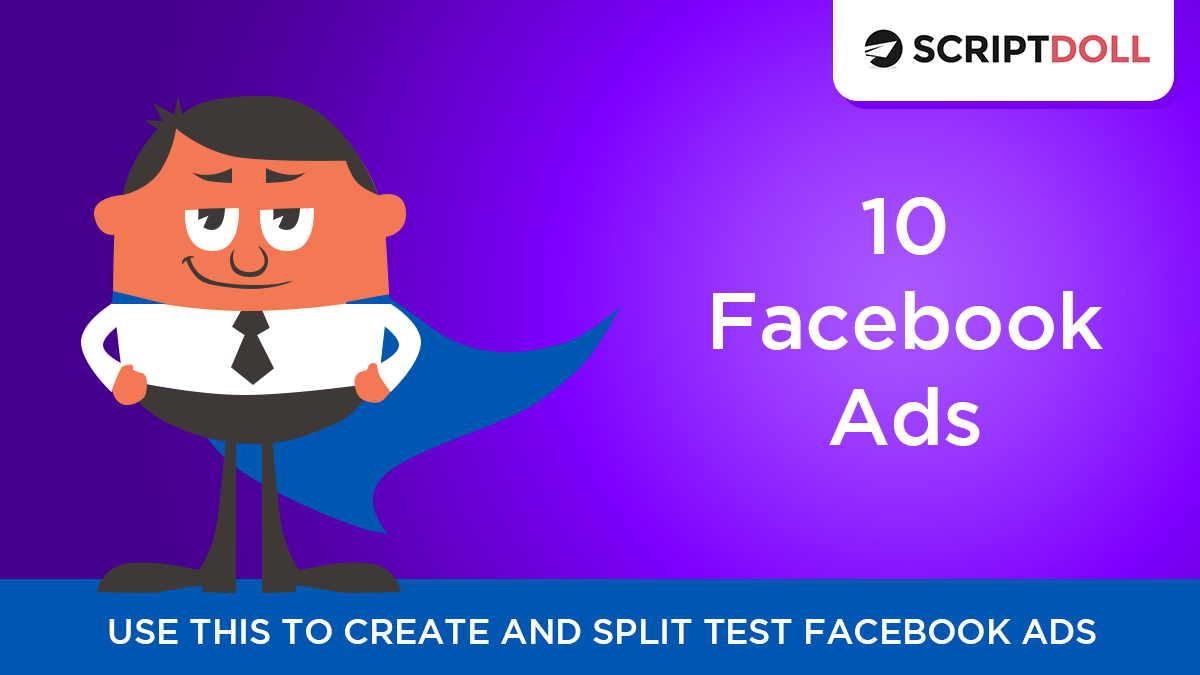 10 Facebook Ads - ScriptDoll