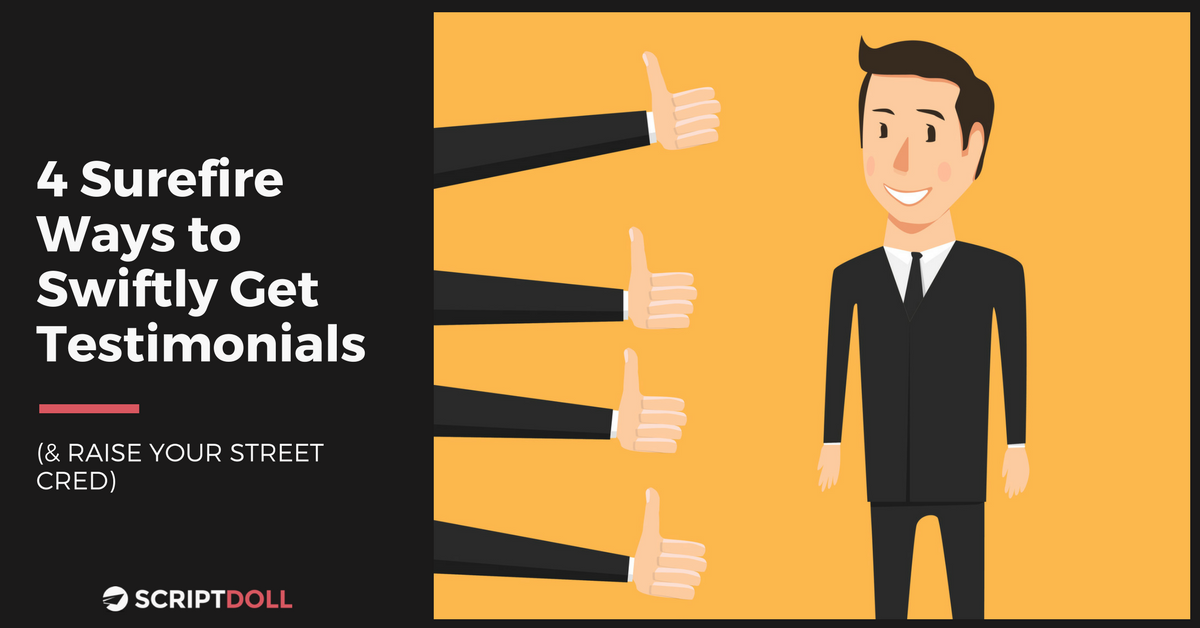 4 Surefire Ways to Swiftly Get Testimonials (& Raise Your Street Cred)