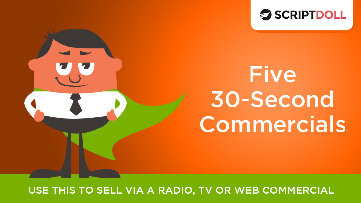 Five 30-Second Commercial Scripts - ScriptDoll