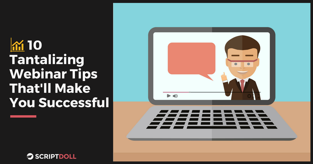 10 Tantalizing Webinar Tips That'll Make You Successful
