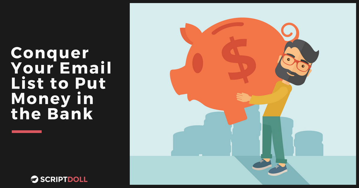 Conquer Your Email List to Put Money in the Bank