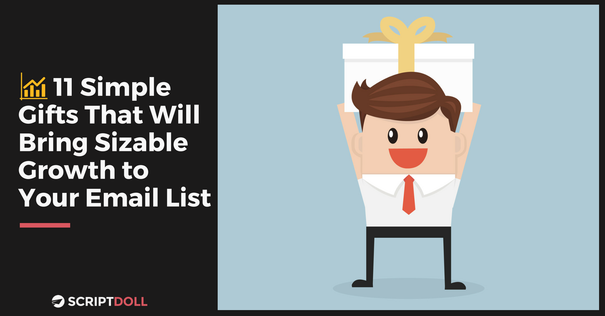 11 Simple Gifts That Will Bring Sizable Growth to Your Email List