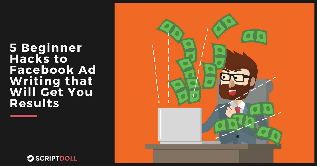 5 Beginner Hacks to Facebook Ad Writing that Will Get You Results
