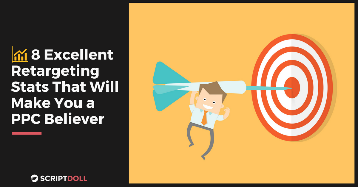 8 Excellent Retargeting Stats That Will Make You a PPC Believer
