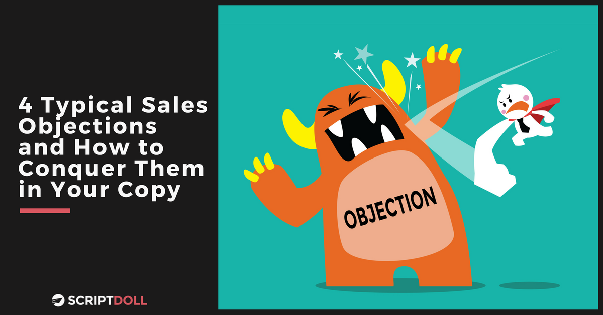 4 Typical Sales Objections and How to Conquer Them in Your Copy