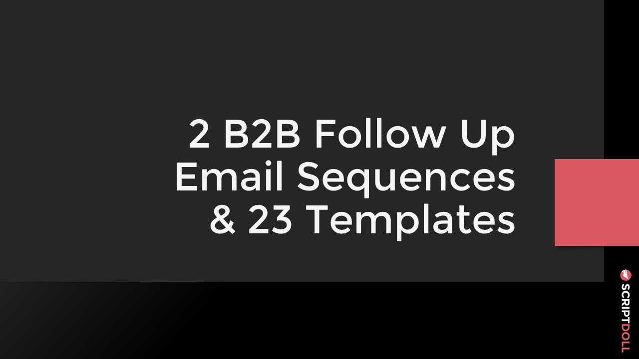 2 B2B Follow Up Email Sequences & 23 Templates