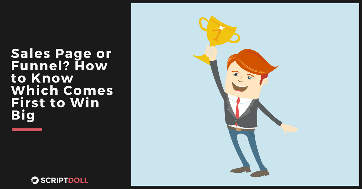 Sales Page or Funnel? How to Know Which Comes First to Win Big