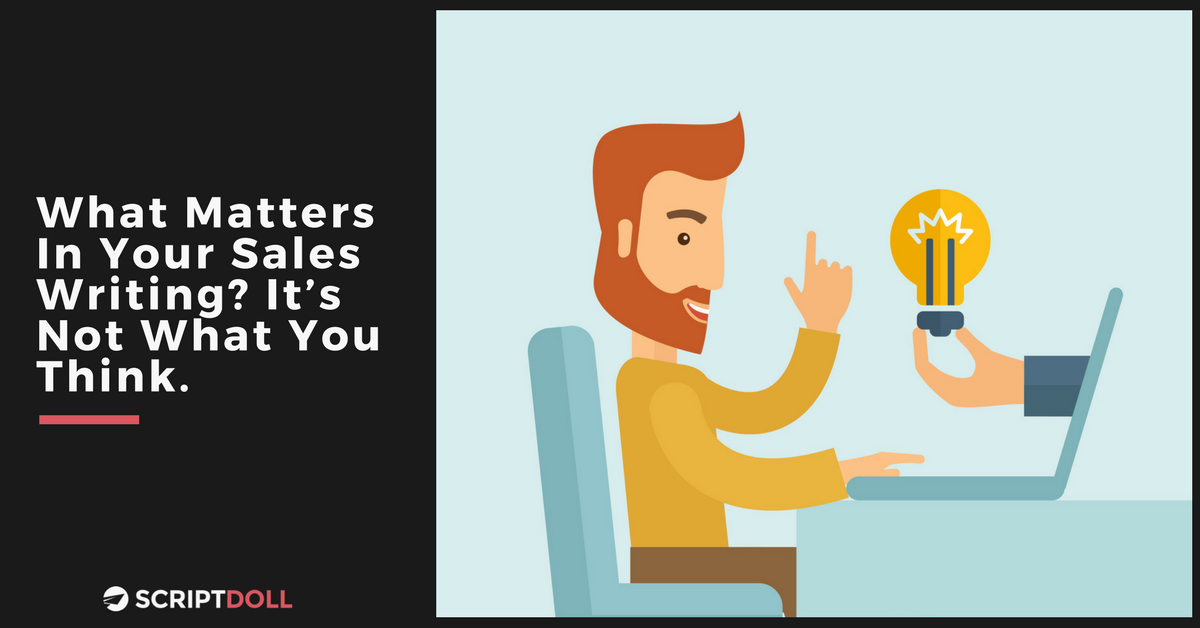 What Matters In Your Sales Writing? It's Not What You Think.